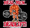 REAL MEN... DEADLIFT! -