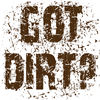Got Dirt? Dirty motorcycle saying