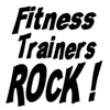 Fitness Trainers Rock !