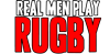 Real Men Play Rugby