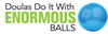 Doulas Do It With Enormous Balls