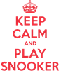 Keep Calm Play Snooker