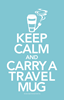 Keep Calm and Carry Travel Coffee Mug