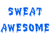 Awesome Sweat