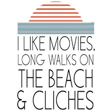 I like movies, long walks on the beach & cliches