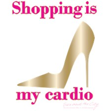 Shopping is my Cardio 2