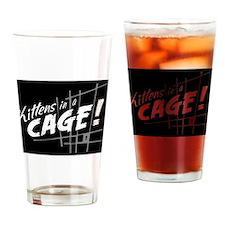 Kittens in a Cage :Official Fan Gear Drinking Glas