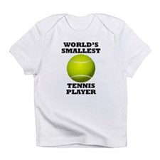 Worlds Smallest Tennis Player Infant T-Shirt
