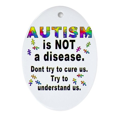 Autism is NOT a disease! Oval Ornament