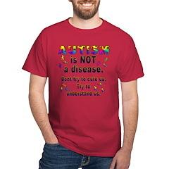 Autism is NOT a disease! Dark T-Shirt