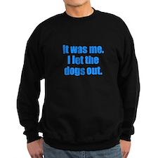 It Was Me. Sweatshirt