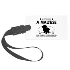 My Maltese is more than a best friend Luggage Tag