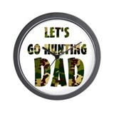 lets go hunting dad Wall Clock