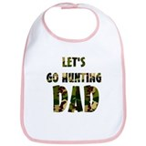 lets go hunting dad Bib