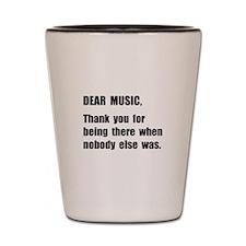 Dear Music Shot Glass