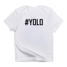 Hashtag YOLO Infant T-Shirt