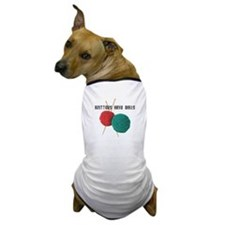 Knitters have Balls Dog T-Shirt