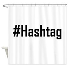 Hashtag Hashtag Shower Curtain