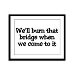 Burning Bridges Framed Panel Print