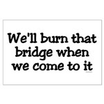 Burning Bridges Large Poster