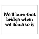 Burning Bridges Small Poster