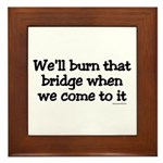 Burning Bridges Framed Tile