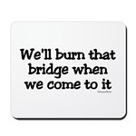 Burning Bridges Mousepad