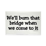 Burning Bridges Rectangle Magnet (100 pack)