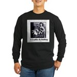 I'd Rather Be Knitting Long Sleeve Dark T-Shirt