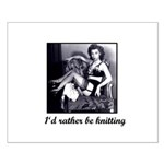 I'd Rather Be Knitting Small Poster