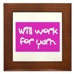 Will Work For Yarn Framed Tile