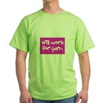 Will Work For Yarn Green T-Shirt