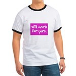 Will Work For Yarn Ringer T