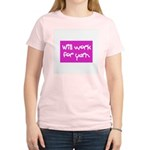 Will Work For Yarn Women's Pink T-Shirt