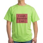 I Craft Therefore I Am Green T-Shirt