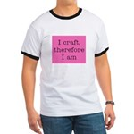 I Craft Therefore I Am Ringer T