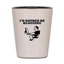 Id Rather Be Blogging Shot Glass