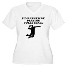 Id Rather Be Playing Volleyball Plus Size T-Shirt
