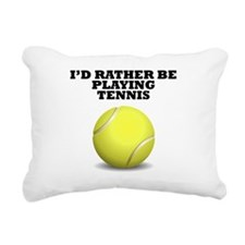 Id Rather Be Playing Tennis Rectangular Canvas Pil