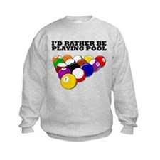 Id Rather Be Playing Pool Sweatshirt
