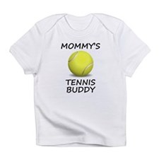 Mommys Tennis Buddy Infant T-Shirt