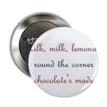 Milk, Lemonade, Chocolate Button
