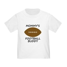 Mommys Football Buddy T-Shirt