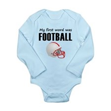My First Word Was Football Body Suit