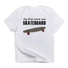 My First Word Was Skateboard Infant T-Shirt