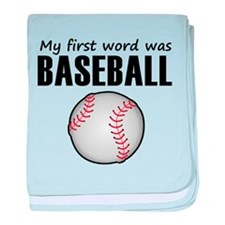 My First Word Was Baseball baby blanket