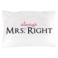 Mrs always Right his & hers set Pillow Case