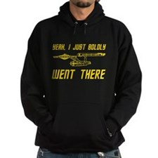 Boldly Went There Hoodie