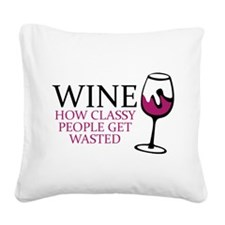 Wine Classy People Square Canvas Pillow