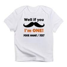 Custom If You Mustache Im One Infant T-Shirt